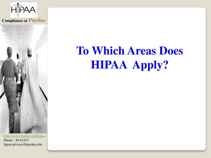To Which Areas Does HIPAA  Apply?