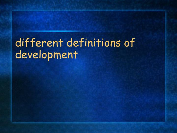 different definitions of development