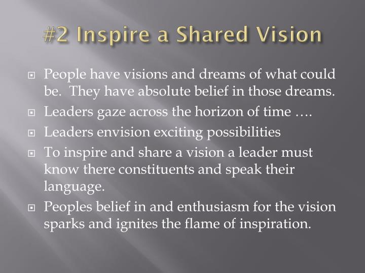 2 inspire a shared vision