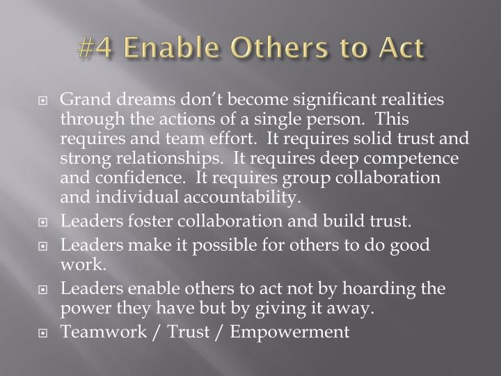#4 Enable Others to Act