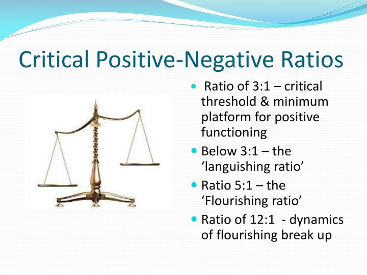 Critical Positive-Negative Ratios