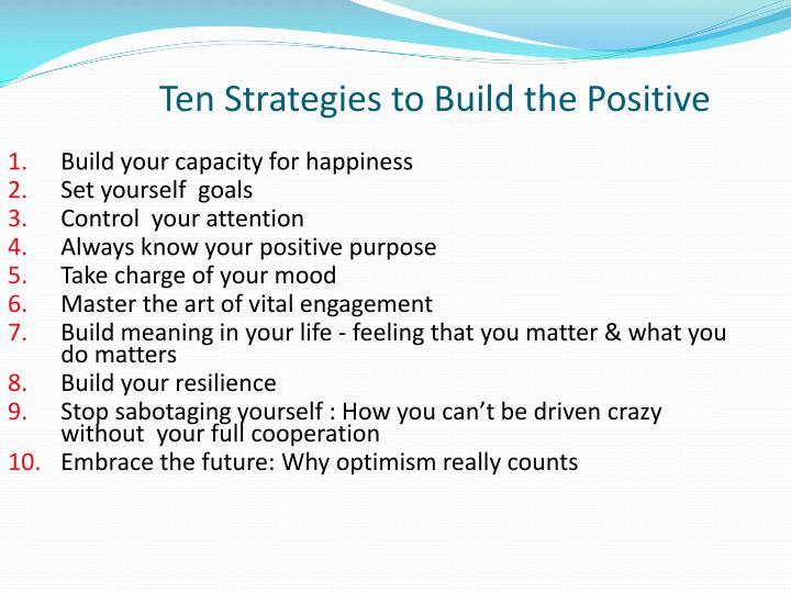 Ten Strategies to Build the Positive