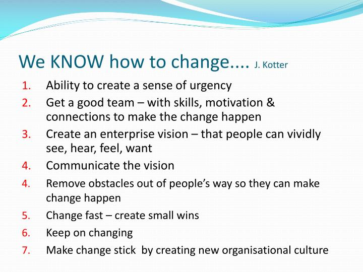 We KNOW how to change....