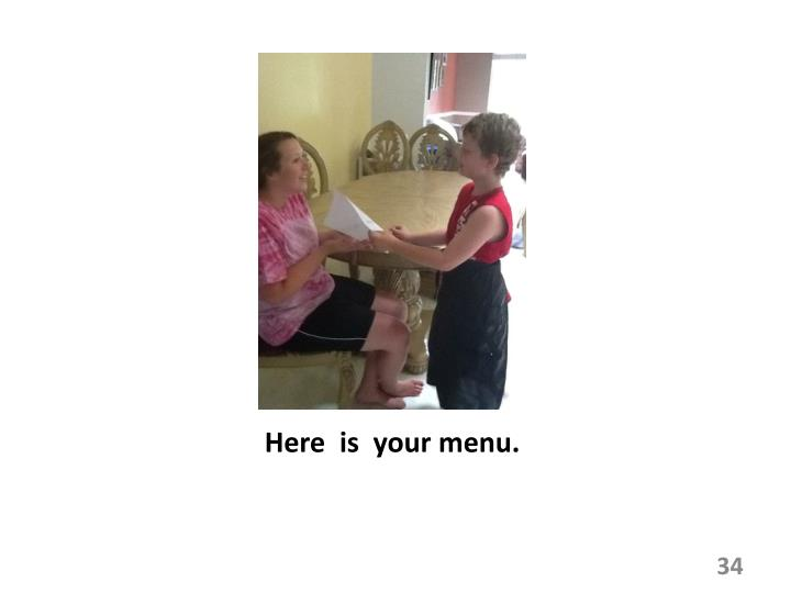 Here  is  your menu.