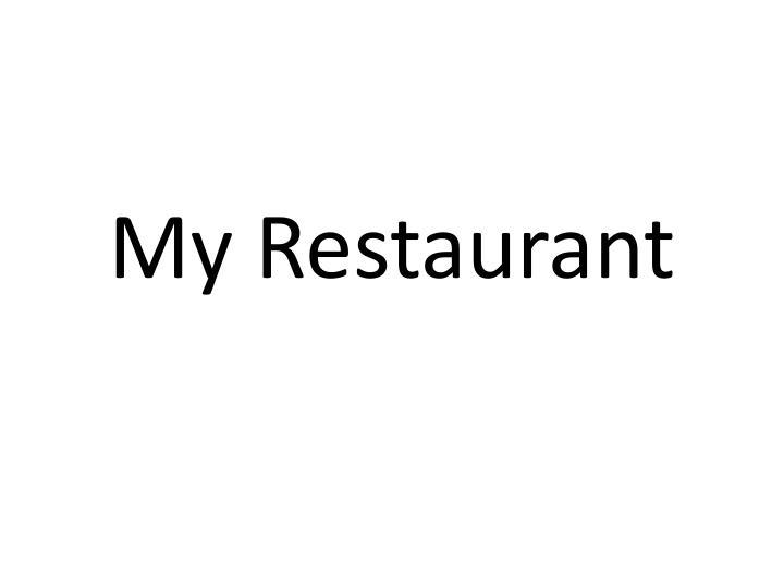 My Restaurant