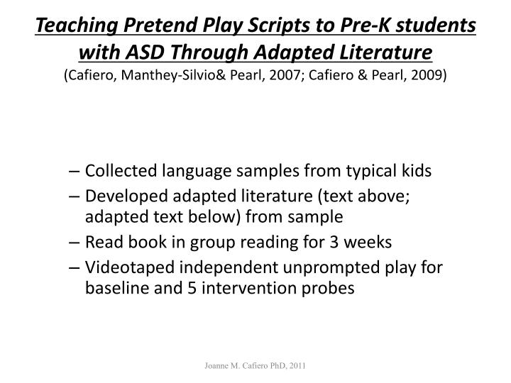 Teaching Pretend Play Scripts to Pre-K students with ASD Through Adapted Literature