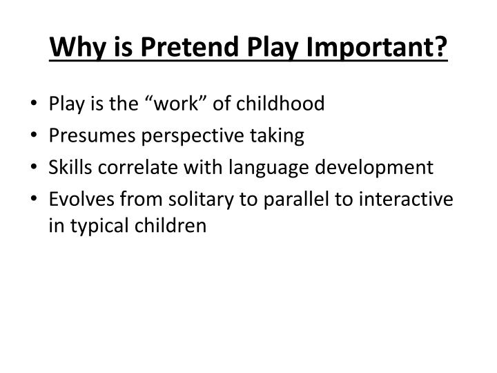 Why is Pretend Play Important?