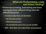 what are performance load and stress testing