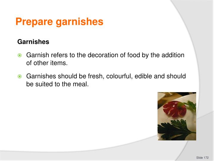 Prepare garnishes