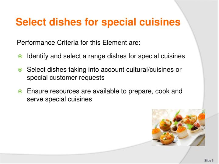 Select dishes for special cuisines