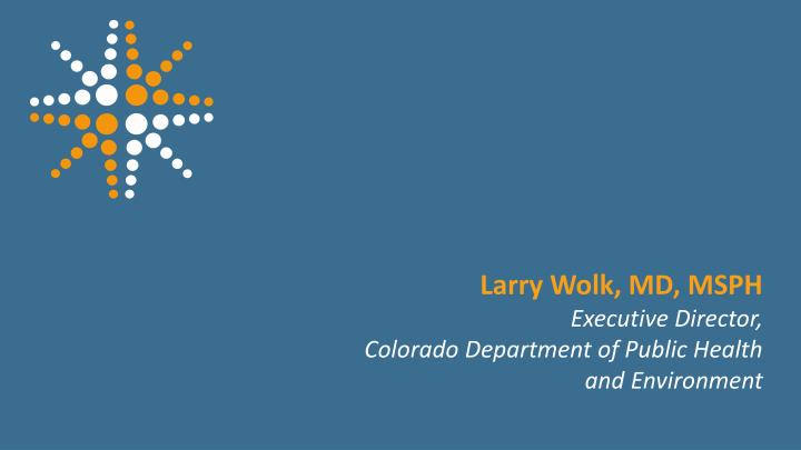 Larry Wolk, MD, MSPH