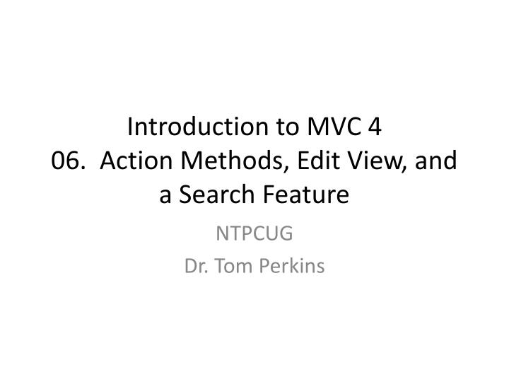 Introduction to mvc 4 06 action methods edit view and a search feature