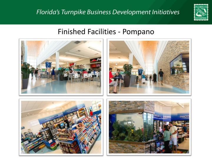 Finished Facilities - Pompano