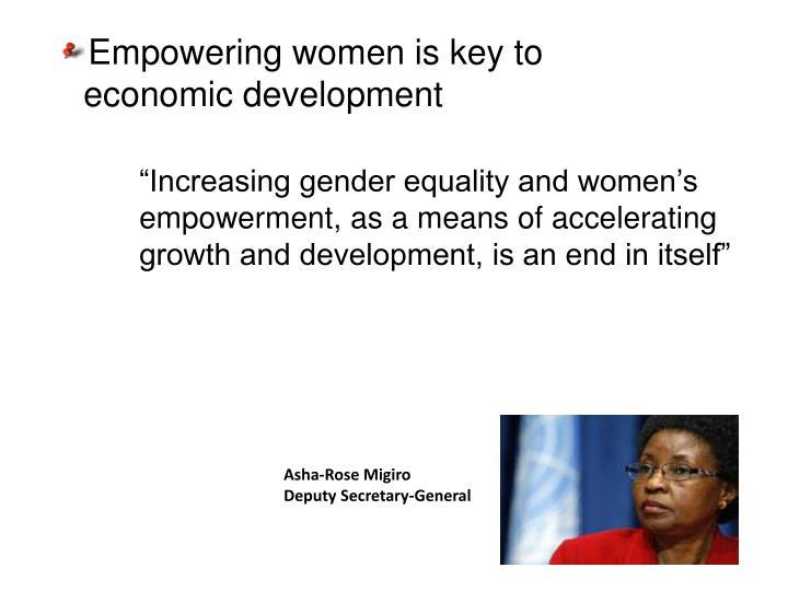 Empowering women is key to economic development