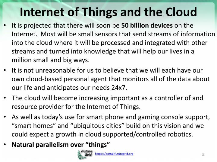 Internet of things and the cloud