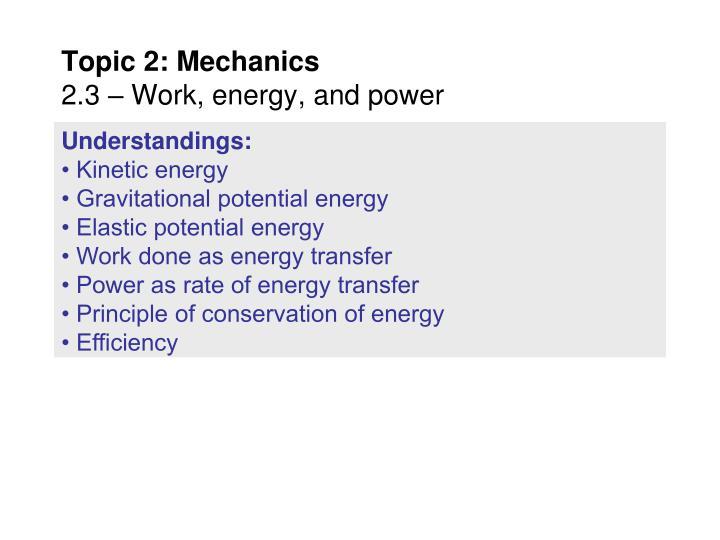 Topic 2 mechanics 2 3 work energy and power1
