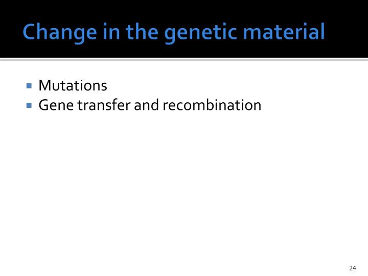 Change in the genetic material