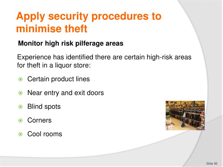 Apply security procedures to minimise theft