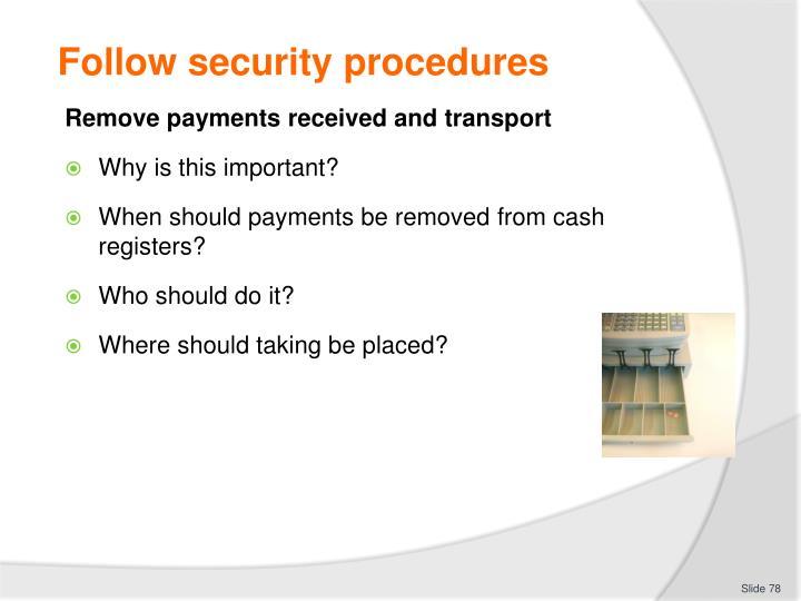 Follow security procedures