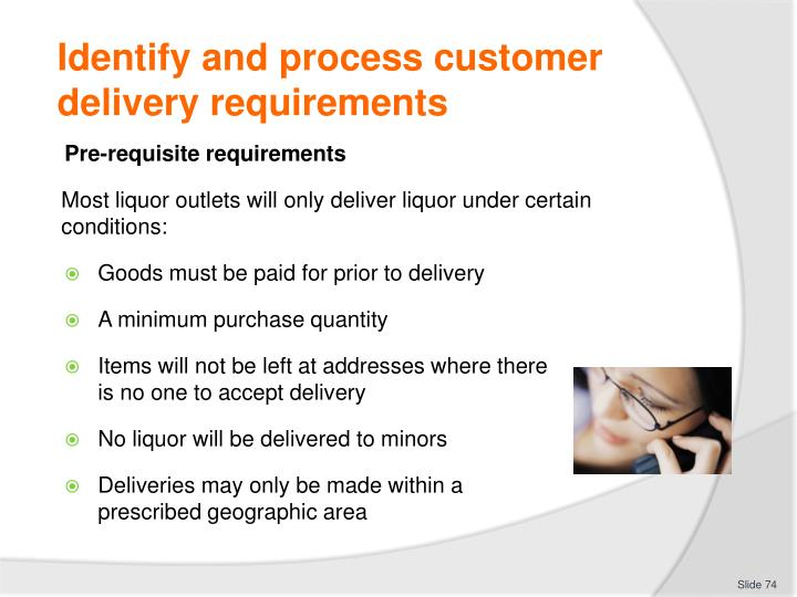 Identify and process customer delivery requirements