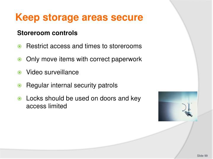 Keep storage areas secure
