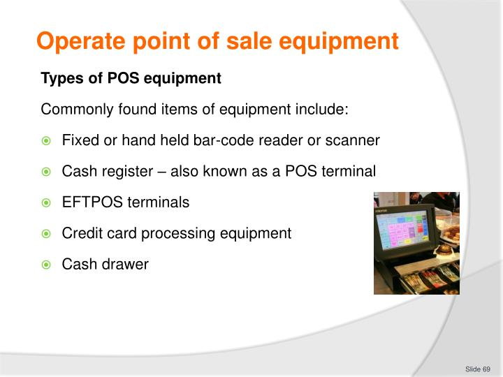 Operate point of sale equipment