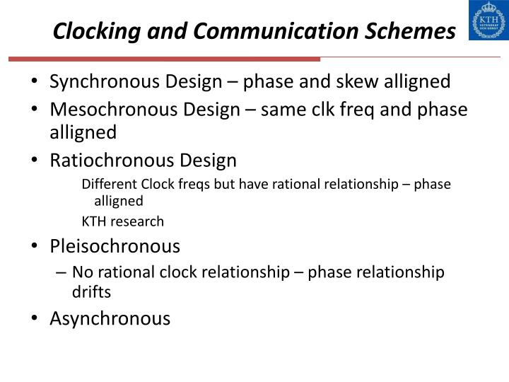Clocking and Communication Schemes
