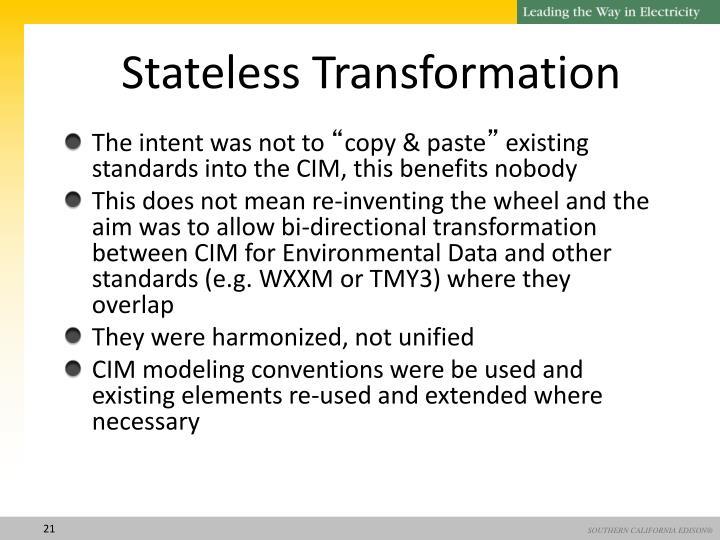 Stateless Transformation