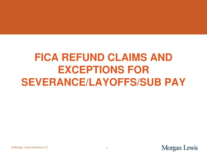 Fica refund claims and exceptions for severance layoffs sub pay