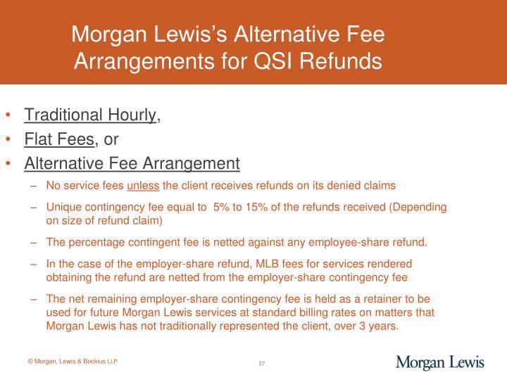 Morgan Lewis's Alternative Fee Arrangements for QSI Refunds