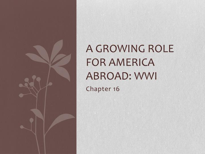 a growing role for america abroad wwi n.