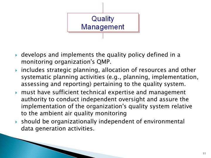 develops and implements the quality policy defined in a monitoring organization's QMP.