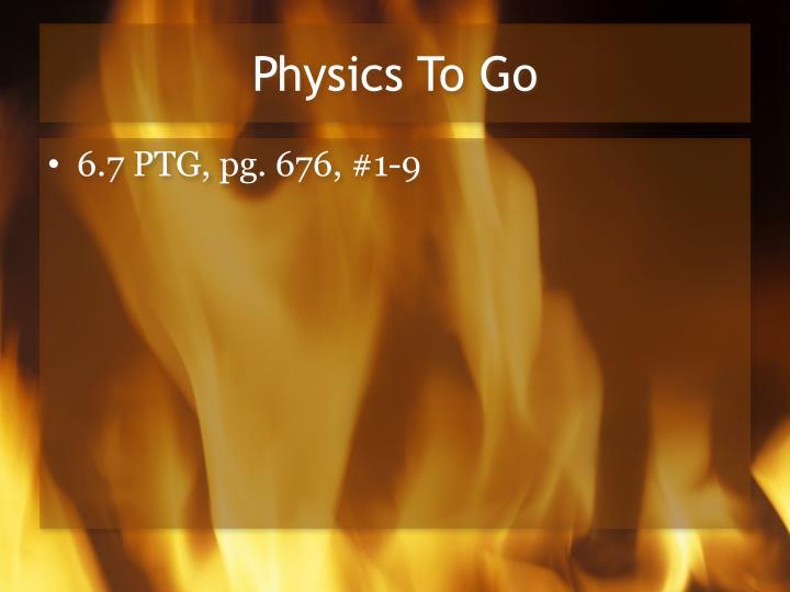 Physics To Go