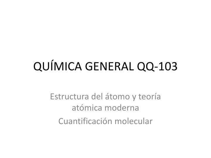 Ppt Química General Qq 103 Powerpoint Presentation Free