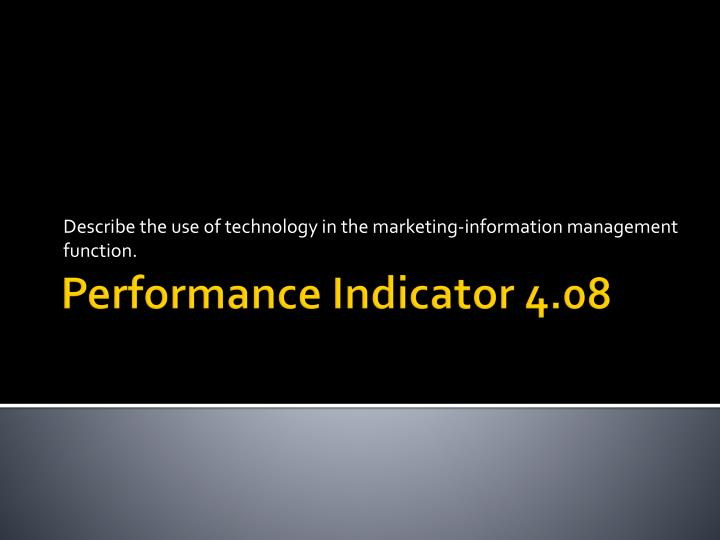 Describe the use of technology in the marketing information management function