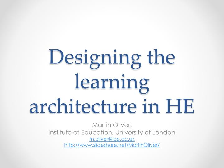 designing the learning architecture in he n.