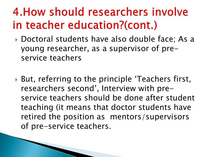 4.How should researchers involve in teacher education