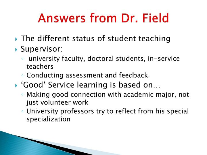 Answers from Dr. Field