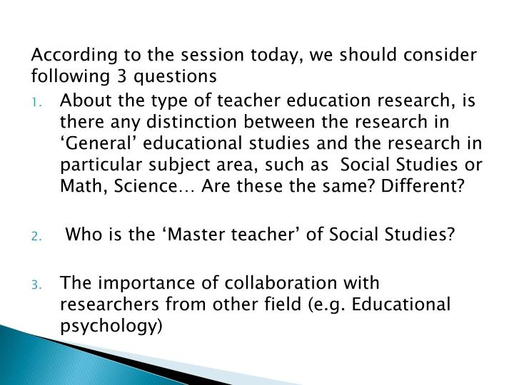 According to the session today, we should consider following 3 questions