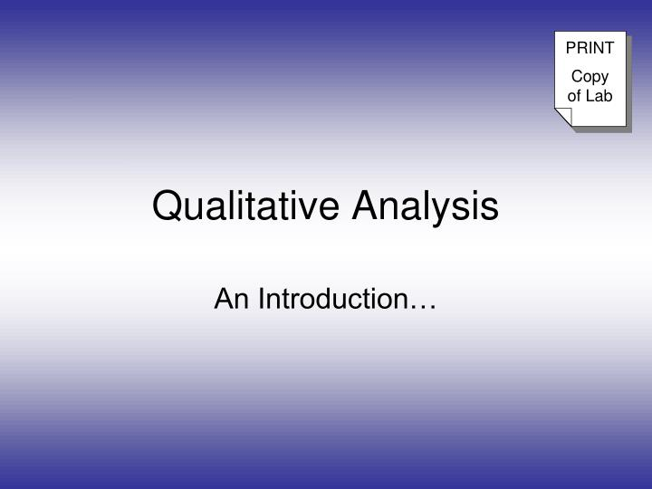 qualitative business analysis How to conduct qualitative market research: analyze the collected data a qualitative study may take one day or three weeks for the data collection and up to six weeks in total for the final report.
