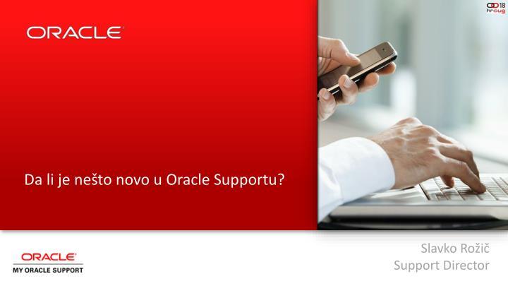 Da li je nešto novo u Oracle Supportu?