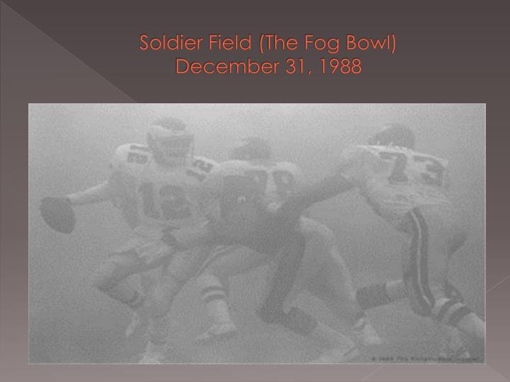 Soldier field the fog bowl december 31 1988