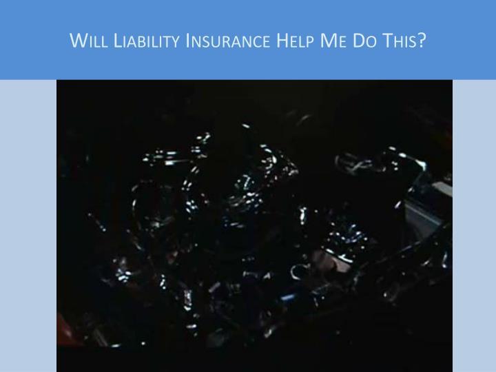 Will Liability Insurance