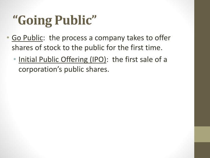 """""""Going Public"""""""