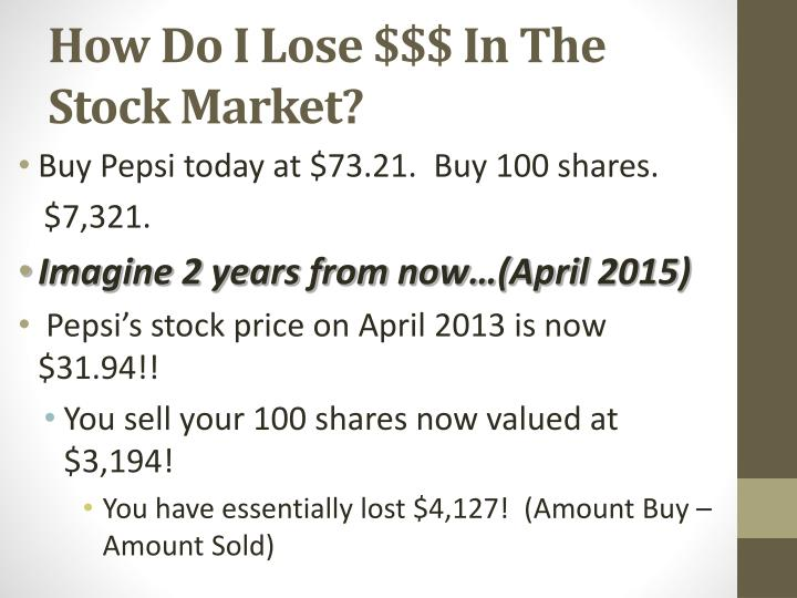 How Do I Lose $$$ In The Stock Market?