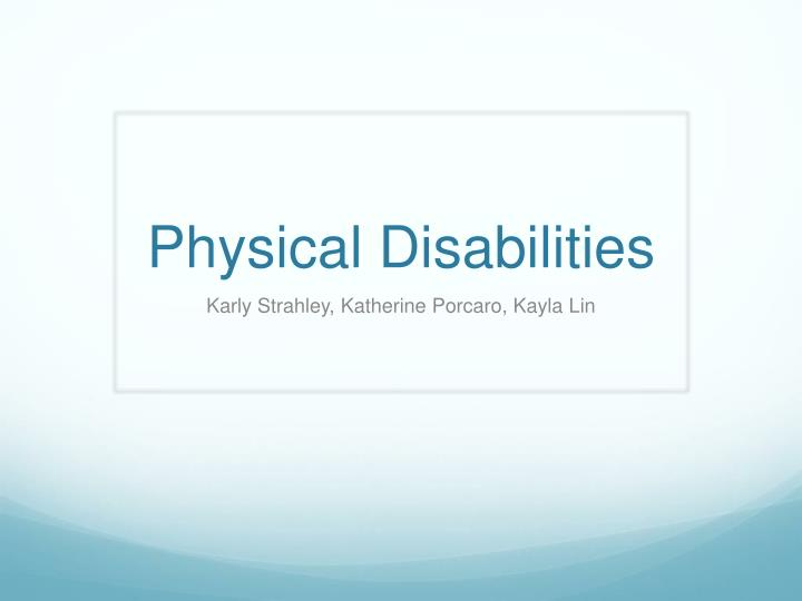understand physical disability Teaching students with disabilities there is a newer version of this teaching guide visit creating accessible learning environments for the most recent guide on the topic by danielle picard, graduate teaching fellow 2014-2015 print version students of all abilities and backgrounds want classrooms that are inclusive and convey respect.