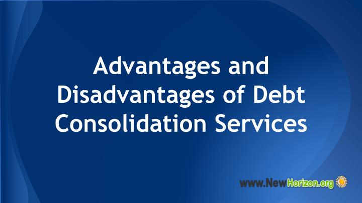 advantages and disadvantages of debt consolidation services n.