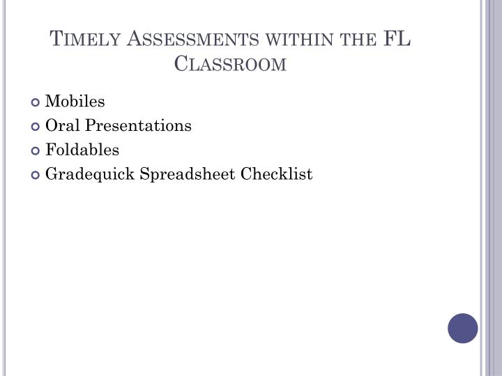Timely Assessments within the FL Classroom