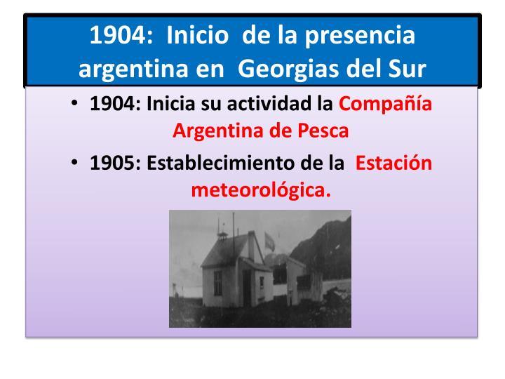 1904:  Inicio  de la presencia argentina en