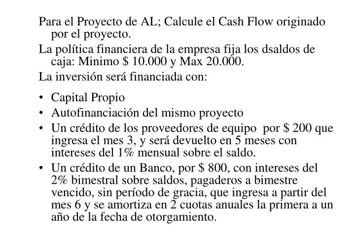 Para el Proyecto de AL; Calcule el Cash